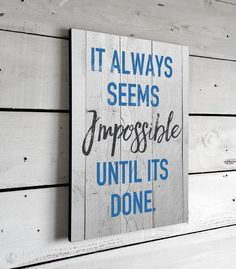 Inspirational Quotes Sign, It Always Seems Impossible, Wall Art, Signs With Sayings, Printed Sign, 11x16