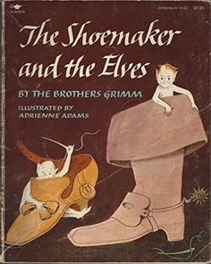 The Shoemaker and the Elves By the Brothers Grimm by THE ...