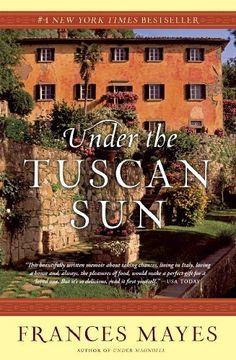 Frances Mayes:Toscanan auringon alla/ Under the Tuscan Sun