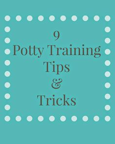 9 Potty Training Tips and Tricks .