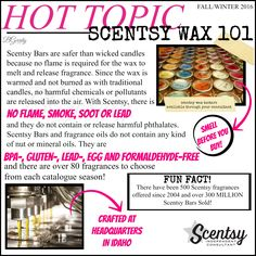 SCENTSY - Scentsy Wax 101 Fall/Winter 2016 FLYER BY: Brittany Gerrity Admin Of: No-Nonsense Canadian Flyer Sharing Group On Facebook www.brittanygerrity.scentsy.ca