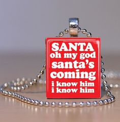 Buddy the Elf Quote Santa's Coming I know him I know him! Handmade by spiffycool, $7.95