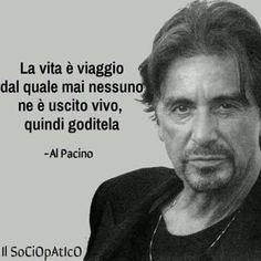 Al Pacino sulla vita🎁 Italian Quotes, Wit And Wisdom, Al Pacino, Life Inspiration, Love Of My Life, Life Lessons, Poems, Life Quotes, Inspirational Quotes