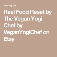 Real Food Reset by The Vegan Yogi Chef by VeganYogiChef on Etsy