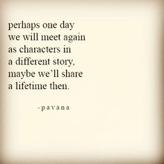 Soulmate and Love Quotes : QUOTATION – Image : Quotes Of the day – Description Soulmate Quotes : Perhaps one day we will meet again as characters in a different story. Maybe we Sharing is Power – Don't forget to share this quote ! Meet Again Quotes, One Day Quotes, New Quotes, Lyric Quotes, Quotes To Live By, Motivational Quotes, Life Quotes, Inspirational Quotes, Passion Quotes