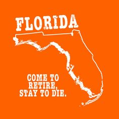 florida state slogan shirt funny FL tee shirt by StateSloganTees