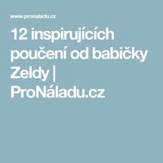 12 inspirujících poučení od babičky Zeldy | ProNáladu.cz