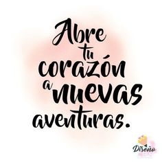 Open your heart to a new adventure Motivational Phrases, Inspirational Quotes, Hiking Quotes, Quotes En Espanol, Coffee And Books, Spanish Quotes, Spanish Memes, Brush Lettering, Poetry Quotes