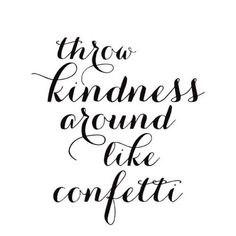 sprinkle kindness everywhere!