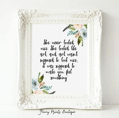 She Never Looked Nice She Looked Like Art Printable wall
