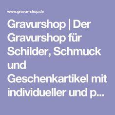 Gravurshop   Der Gravurshop für Schilder, Schmuck und Geschenkartikel mit individueller und persönlicher Gravur