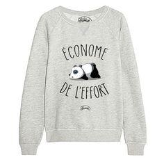 Sweat Econome de l'effort, coton BIO imprimé en France. Boutique officielle de la marque le FABULEUX SHAMAN. Funny Shirts, Tee Shirts, Tees, Sweat Shirt, Tourist Outfit, France Mode, Sari Design, Wear Store, Cute Sweaters