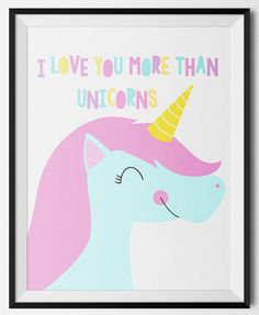 I love you more than unicorns print for a baby girl's nursery