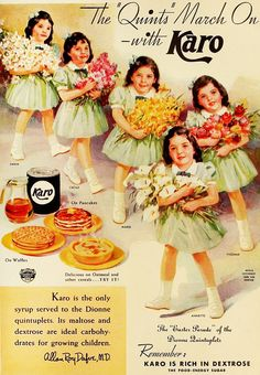 The famous Dionne Quints in one of a series of ads they did for Karo syrup. #vintage #Canadian #ads #food #1930s