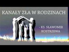 Kanały zła w rodzinach - ks. Sławomir Kostrzewa