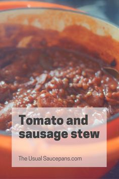 A brilliant, healthy winter stew of lentils, tomatoes and sausages - it's like grown-up beans and sausages!
