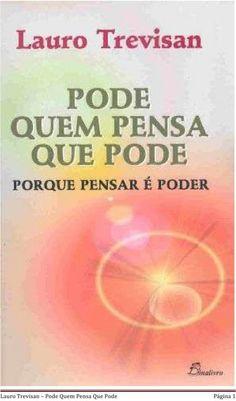 Download Pode Quem Pensa Que Pode - Lauro Trevisan em-epub-mobi-e-pdf
