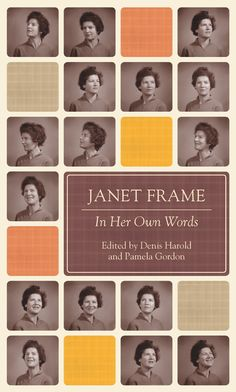 In her own words by Janet Frame, published by Penguin Books New Zealand 2012, designed by Anna Egan-Reid. Winner of the 2012 Hachette New Zealand Award for Best Non-illustrated book.