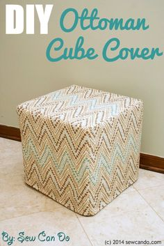 Sew Can Do: DIY Custom Ottoman Cube Cover Tutorial.  #DIYdecor #ikeahack