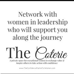 The Coterie  was created to provide women with an influential network of high level #leaders. This is for exceptional #women who are ready to be surrounded  by excellence.  Exclusive  group by invitation only for high achieving women who are ready for a new standard  to connecting with leaders. Join us at www.theconfidencefactorforwomen.com/membership