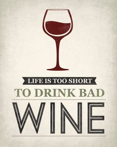 Life Is Too Short To Drink Bad Wine funny wall by PrintRevolution #LandonWinery #TXwine #wine