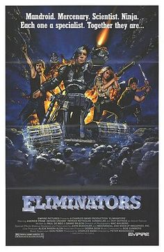 The Eliminators 1986 LOVE the tag on the poster....someone else must have seen this gem.