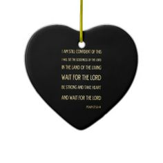 Christian Scriptural Bible Verse - Psalm 27:13-14 Christmas Tree Ornaments