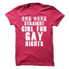 Name Tshirt:Gay Rights Tshirt Infomation t-shirt:Gay Rights Tshirt.One more straight girl for gay rights Price: Only $19GET IT NOW Pictures T-Shirts  http://ift.tt/2nnCt05