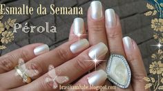 Esmalte da Semana: Pérola / Nail of the Week: Pearl