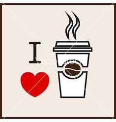 I love coffee vector - by lekkyjustdoit on VectorStock®