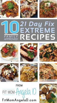 My 10 Top Favorite Family Approved 21 Day Fix EXTREME Dinner Recipes   Clean Eats   www.fitmomangelad.com