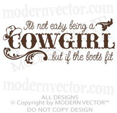 I'ts not easy being a Cowgirl Quote Vinyl Wall by ModernVector, $8.56