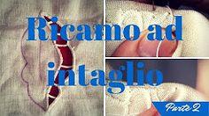 RICAMO AD INTAGLIO - YouTube