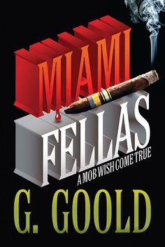 "#MustRead Author G. Goold's New Novel Features an International Mob in ""Miami Fellas"" #mafia #miami http://www.prweb.com/releases/2014/02/prweb11595526.htm"