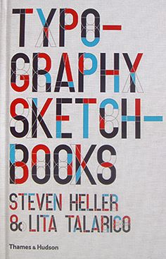 Typography sketchbooks by Steven Heller and Lita Talarico ed.L'ippocampo
