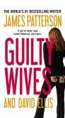 Guilty Wives.  Really liked this one...probably because I love David Ellis' writing.
