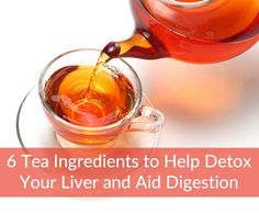 Liver Cleanse Detox 6 Tea Ingredients to Help Detox Your Liver and Aid Digestion - Time for a liver detox? Brew this organic tea to remove liver congestion and soothe your digestive system. Liver Detox Drink, Best Liver Detox, Natural Liver Detox, Detox Cleanse Drink, Natural Detox Drinks, Liver Cleanse, Cleanse Diet, Detox Tea, Diet Detox