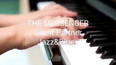 The Messenger Silent Partner Jazz