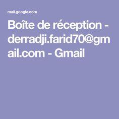 Boîte de réception - derradji.farid70@gmail.com - Gmail