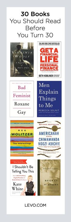 30 Books You NEED to read before you turn 30. www.levo.com/...