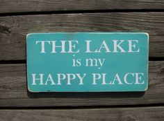 Hand painted Lake House sign, The Lake is my Happy Place, please inquire