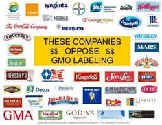 Label GMO foods! Boycott these companies. These are the companies that opposed our right to know what is in our food!