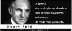 Frase da Semana: Henry Ford - Blog do Robson dos Anjos
