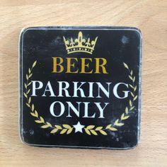 Untersetzer aus Stein – Beer Parking Only  Jedem sein eigener Untersetzer. Die Untersetzer aus Stein sind nicht nur langlebig, sondern aufgrund der Sprüche und der Designs kann man sich und seinen Liebsten den passenden Untersetzer auswählen. Je nach Party oder auch in einer Bar kann man mit diesen edlen und zugleich frischen Untersetzern das passende Motto einfangen und dienen so als einzigartiges Accessoire wie man es noch nie erlebt hat. Designs, Motto, Hilarious, Bar, Projects, Decor, Drink Coasters, Home Decor Accessories, Floor