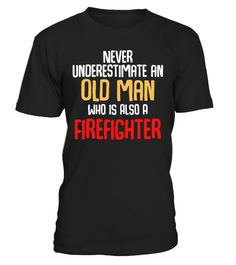 Firefighter Never Underestimate Old Man