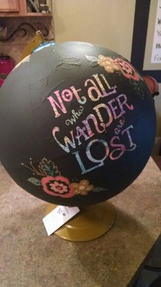 Not all who wander ate lost globe