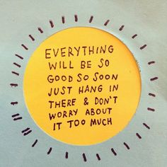 Everything Will Be So Good!!