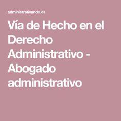 Vía de Hecho en el Derecho Administrativo - Abogado administrativo
