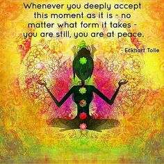Accept the Present Moment. Eckhart Tolle