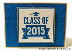 Linda K's Stampin' Page: Stampin' Up! Class of 2015 Stamp Three Ways